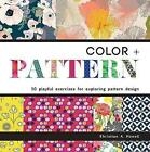 Color + Pattern: 50 Playful Exercises for Exploring Pattern Design by Khristian Howell (Paperback, 2015)
