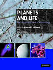 Planets and Life: The Emerging Science of Astrobiology by Cambridge University Press (Hardback, 2007)