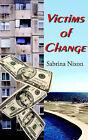 Victims of Change by Sabrina Nixon (Paperback / softback, 2006)