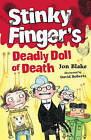 Stinky Finger's Deadly Doll of Death by Jon Blake (Paperback, 2008)