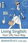 Living Singlish: Your Life, Your Way by VMD Mba Marne Platt (Paperback / softback, 2016)