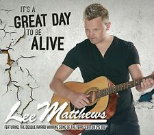 LEE MATTHEWS IT'S A GREAT DAY TO BE ALIVE CD - NEW RELEASE 2015 IRISH COUNTRY