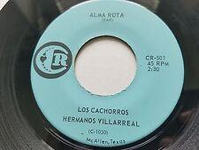 """LOS CACHORROS Hermanos Villarreal - Alma Rota 70's TEX-MEX TEJANO Latin 7"""""""