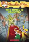 This Hotel Is Haunted! by Geronimo Stilton (Paperback / softback, 2012)