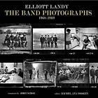 The Band Photographs 1968-1969 by Elliott Landy (Hardback, 2016)