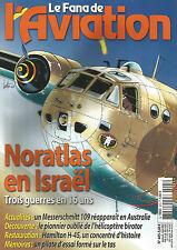 FANA DE L AVIATION N°405 NORATLAS EN ISRAEL / MESSERSCHMITT 109 / HELICO BIROTOR