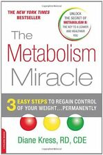 The Metabolism Miracle : 3 Easy Steps to Regain Control of Your Weight... Permanently by Diane Kress (2010, Paperback)