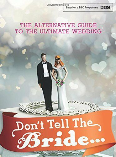 1 of 1 - Don't Tell the Bride, Renegade Pictures (UK) Ltd, Very Good condition, Book