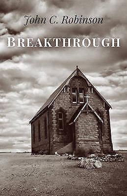 Breakthrough - Very Good Book John C. Robinson