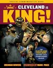 Cleveland Is King : The Cleveland Cavaliers' Historic 2016 Championship Season by Brendan Bowers and Triumph Books (2016, Paperback)
