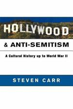 Hollywood and Anti-Semitism: A Cultural History up to World War II (Cambridge St