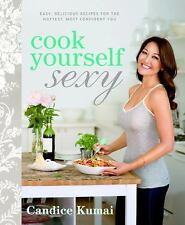 New -Cook Yourself Sexy: Easy Delicious Recipes by Candice Kumai Cookbook Diet