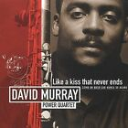 Like a Kiss That Never Ends by David Murray (Sax/Bass Clarinet)/David Murray Power Quartet (CD, Mar-2001, Justin Time)