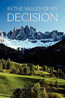In the Valley of My Decision by Andy Collins Muravha (Paperback / softback, 2010)