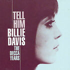 Tell Him: The Decca Years by Billie Davis (Singer) (CD, Mar-2005, Spectrum Music (UK))