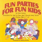 Fun Parties for Fun Kids by Robin Graham, Martha Richler (Paperback / softback, 2001)