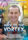 Back to the Vortex: The Unofficial and Unauthorised Guide to  Doctor Who : 2005 by J Shaun Lyon (Paperback, 2005)