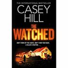 The Watched by Casey Hill (Paperback, 2014)