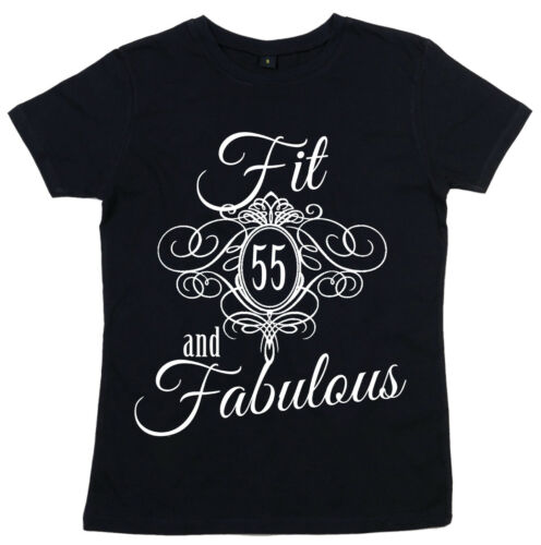 "55th Birthday T-Shirt /""Fit 55 /& Fabulous/"" Ladies Women/'s Funny Gift"