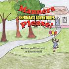 Sherman's Adventures: Manners Please! by Erin Birdsall (Paperback / softback, 2010)