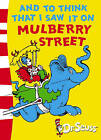 And To Think That I Saw It On Mulberry Street! by Dr. Seuss (Paperback, 2003)