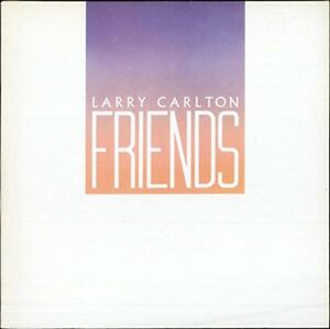 LARRY-CARLTON-FRIENDS-JAPAN-CD-Ltd-Ed
