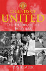 Legends Of United: The Heroes Of The Busby Era by David Meek (Paperback, 2007)