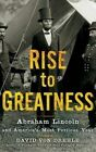 Rise to Greatness: Abraham Lincoln and America's Most Perilous Year by David Drehle (CD-Audio, 2016)
