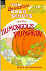 Berenstain Bear Scouts and the Humongous Pumpkin by Jan Berenstain, Stan Berenstain (Paperback, 1996)