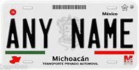 Michoacan Mexico Any Name Number Novelty Auto Car License Plate C03