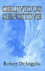 Oblivious Sensitive by Robert Deangelis (Paperback, 2002)