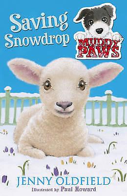 Oldfield, Jenny, Saving Snowdrop: Book 4 (Muddy Paws), Very Good Book