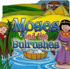 Moses and the Bulrushes by Juliet David (Board book, 2009)