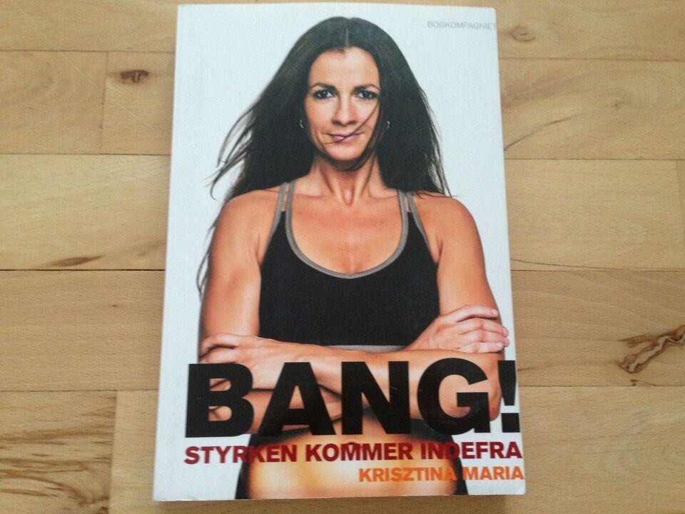 Bang og Styrken kommer indefra, Krisztina Maria