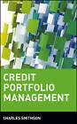 Credit Portfolio Management: A Portfolio Approach to Risk Management by Charles W. Smithson (Hardback, 2003)