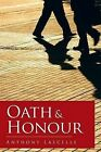 Oath & Honour by Anthony Lascelle (Paperback, 2013)