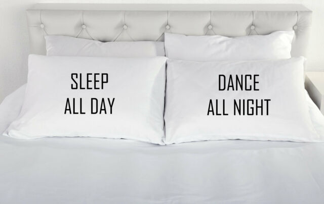 Sleep All Day Dance All Night pair of printed pillow cases teeangers gift pillow
