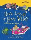 How Long or How Wide?: A Measuring Guide by Brian P Cleary (Hardback)