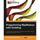 Programming MapReduce with Scalding by Antonios Chalkiopoulos (Paperback, 2014)