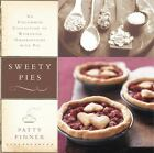 Sweety Pies : An Uncommon Collection of Womanish Observations, with Pie by Patty Pinner (2007, Hardcover)