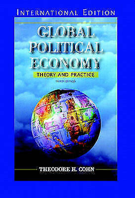 Global Political Economy: Theory and Practice, Cohn, Theodore H., Used; Very Goo