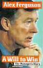 A Will to Win: The Manager's Diary by David Meek, Alex Ferguson (Hardback, 1997)