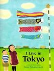 I Live in Tokyo Takabayashi MA Paperback 6 Nov 2004