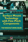 Surface Mount Technology with Fine Pitch Components: The Manufacturing Issues by Hans Danielsson (Hardback, 1994)