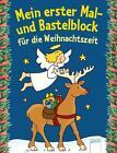 Mein ester Mal- und Bastelblock für die Weihnachtszeit (2016, Taschenbuch)