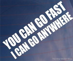 You can go fast i can go anywhere funny 4x4 off road car for Getting stickers off glass