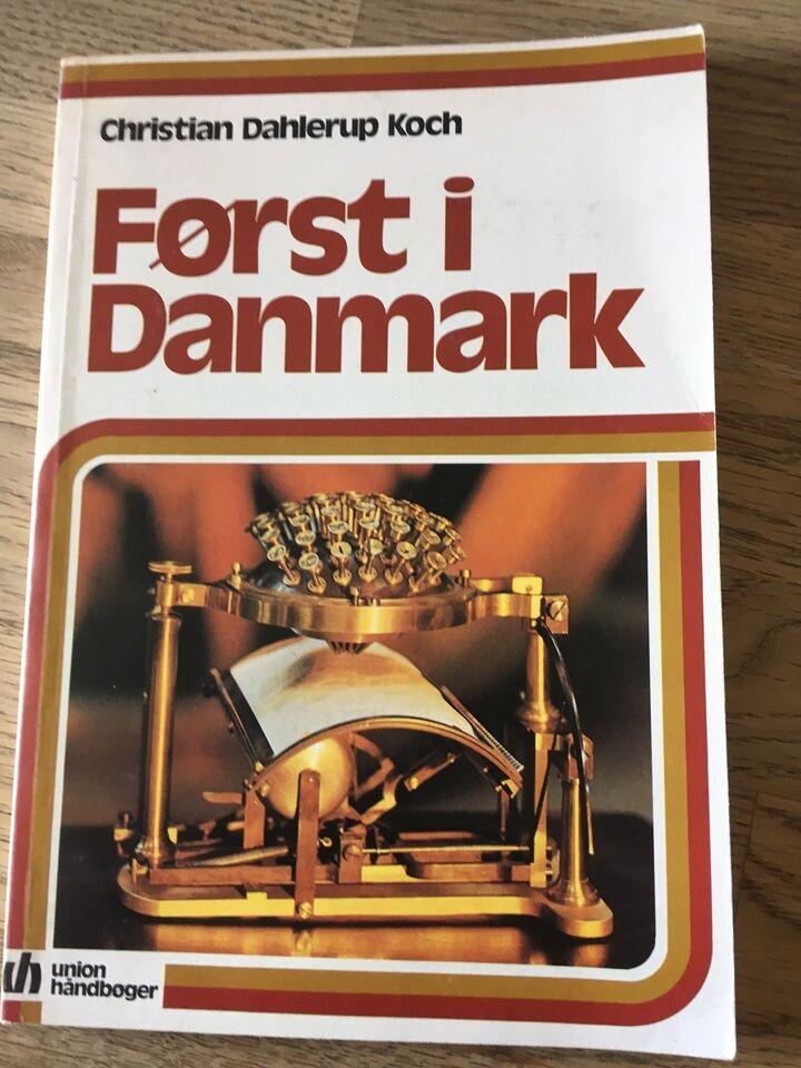 Først i Danmark, Christian Dahlerup Koch , emne: historie