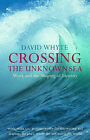 Crossing the Unknown Sea: Work and the Shaping of Identity by David Whyte (Hardback, 2001)