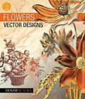 Flowers Vector Designs by Alan Weller (Mixed media product, 2011)