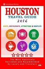 Houston Travel Guide 2016: Shop, Restaurants, Attractions & Nightlife in Houston by Jennifer a Emerson (Paperback / softback, 2015)